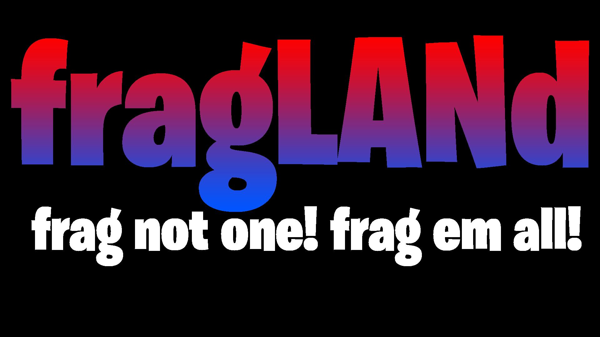fragLANd